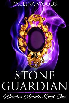 Stone Guardian (Witches Amulet Book 1) by [Woods, Paulina]