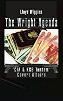 The Wright Agenda: CIA & KGB Tandem Covert Affairs