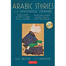 Arabic Stories For Language Learners: Traditional Middle Eastern Tales Presented in English and Arabic