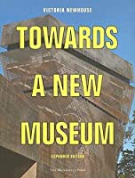 Towards a New Museum: Expanded Edition