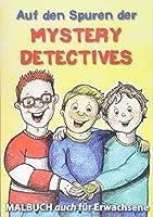 Auf den Spuren der Mystery Detectives: Malbuch auch fuer Erwachsene