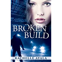 Broken Build: Silicon Valley Romantic Suspense (Chance for Love Book 1)