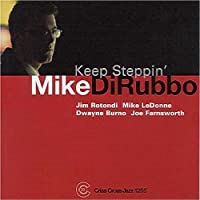 Keep Steppin' by MIKE DIRUBBO QUINTET (2001-05-08)