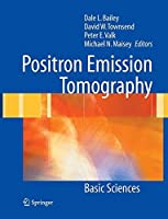 Positron Emission Tomography: Basic Sciences by Unknown(2005-04-12)