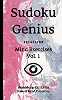 Sudoku Genius Mind Exercises Volume 1: Healdsburg, California State of Mind Collection