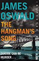 The Hangman's Song: Inspector McLean 3 by James Oswald(1905-07-06)