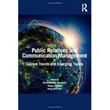 Public Relations and Communication Management: Current Trends and Emerging Topics (2013-05-15)