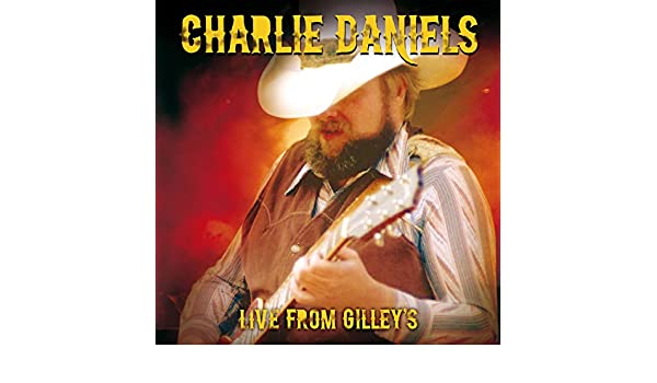 amazon music charlie danielsのlive from gilley s pasadena texas