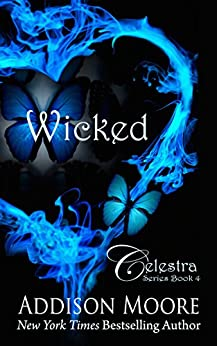 Wicked (Celestra Series Book 4) by [Moore, Addison]