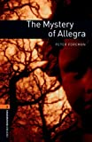 The Mystery of Allegra Level 2 Oxford Bookworms Library: 700 Headwords