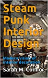 Steam Punk Interior Design: Modern vision of int