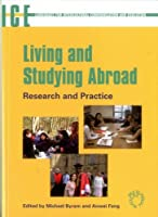 Living And Studying Abroad: Research And Practice (Language for Intercultural Communication and Education)