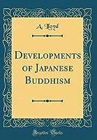Developments of Japanese Buddhism (Classic Reprint)