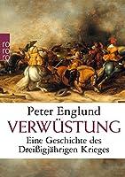 Verwuestung: Eine Geschichte des Dreissigjaehrigen Krieges