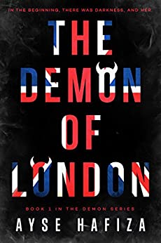 The Demon of London (The Demon Series Book 1) by [Hafiza, Ayse]