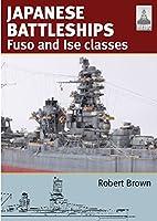 Japanese Battleships: Fuso and Ise Classes (Shipcraft)
