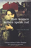 Irish Women Writers Speak Out: Voices from the Field (Irish Studies)