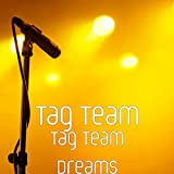 Tag Team Dreams [Explicit]