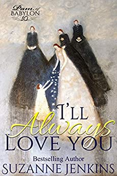I'll Always Love You: Pam of Babylon Book # 10 by [Jenkins, Suzanne]