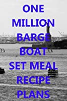 One Million Barge Set Meal Recipe Plans: Boating recipe planner: Bullet Style Dot Grid Journal, Diary, Planner & Notebook. 6*9 inch, 270 pages
