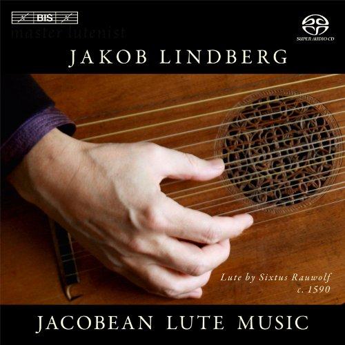 リュート作品集 / ヤコブ・リンドベルイ (Jacobean Lute Music / Jakob Lindberg (Lute by Sixtus Rauwolf c.1590)) [SACD Hybrid] [輸入盤]