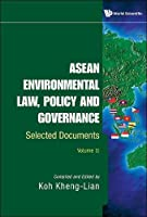 Asean Environmental Law, Policy and Governance: Selected Documents