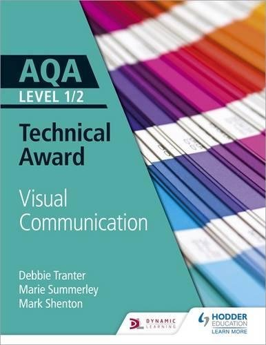 AQA Level 1/2 Technical Award: Visual Communication (Aqa Technical Award) (English Edition)