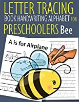 Letter Tracing Book Handwriting Alphabet for Preschoolers Bee: Letter Tracing Book |Practice for Kids | Ages 3+ | Alphabet Writing Practice | Handwriting Workbook | Kindergarten | toddler | Bee