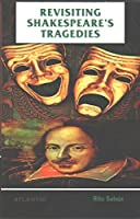 Revisiting Shakespeare's Tragedies