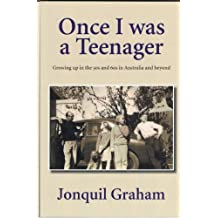 Once I was a Teenager: Growing up in the 50s and 60s in Australia and beyond