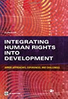 Integrating Human Rights into Development: Donor Approaches, Experiences, and Challenges