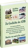 Die Geschichte der ADIB: Die Landwirtschaftlichen Produktionsgenossenschaften im Sueden des Kreises Bad Langensalza, die Kooperation Sued und die Agrar-, Dienstleistungs-, Industrie- und Baugesellschaft GmbH (ADIB)