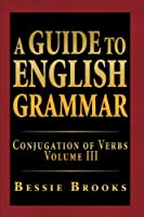A Guide to English Grammar: Conjugation of Verbs