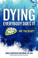 Dying Everybody Does It: Are You Ready?