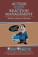 Action versus Reaction Management