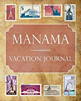 Manama Vacation Journal: Blank Lined Manama Travel Journal/Notebook/Diary Gift Idea for People Who Love to Travel
