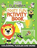Fulham Footy Fun Activity Book: For 3-7 year olds (Children's Football Activity Book)