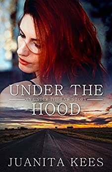 Under The Hood (Under The Law Book 2) by [Kees, Juanita]
