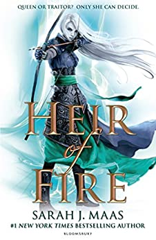 Heir of Fire (Throne of Glass Book 3) by [Maas, Sarah J.]