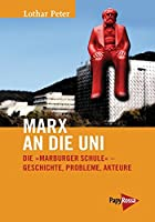 Marx an die Uni: Die »Marburger Schule« - Geschichte, Probleme, Akteure