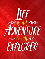 Life Is an Adventure Be an Explorer: Weekly Planner 2019 - Weekly Views with To-Do Lists, Funny Holidays & Inspirational Quotes - 2019 Organizer with Vision Board, Notes and Much More - 8.5 X 11 in (2019 Planners)