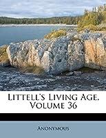 Littell's Living Age, Volume 36