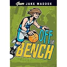 Jake Maddox: Off the Bench (Team Jake Maddox Sports Stories)