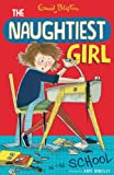 The Naughtiest Girl: Naughtiest Girl In The School: Book 1