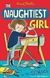Naughtiest Girl: 01: Naughtiest Girl In The School (The Naughtiest Girl)