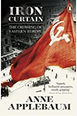 Iron Curtain: The Crushing of Eastern Europe 1944-56 by ANNE APPLEBAUM(1905-07-05) ペーパーバック