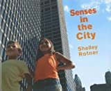 Senses in the City (Shelley Rotner's Early Childhood Library)