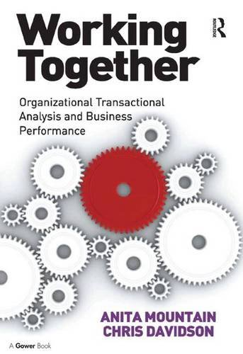 Download Working Together: Organizational Transactional Analysis and Business Performance 0566088460