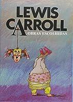 Lewis Carroll. Obras Escolhidas - 2 Volumes