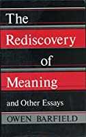 Rediscovery of Meaning, and Other Essays